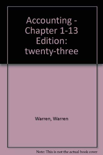 9780324663891: Accounting Chapters 1-13 (Student 23rd Edition)