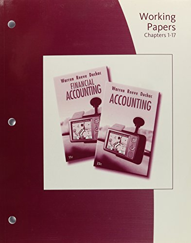 Working Papers, Chapters 1-17 for Warren/Reeve/Duchac's Accounting, 23rd and Financial Accounting, 11th (9780324663983) by Carl S. Warren; James M. Reeve; Jonathan Duchac