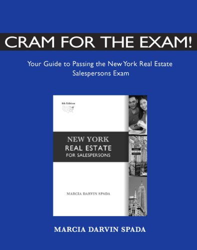 Cram for the Exam!  Your Guide to Passing the New York Real Estate Salespersons Exam: Spada, Marcia...