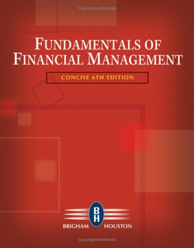 Fundamentals of financial management, concise 6th edition brigham.