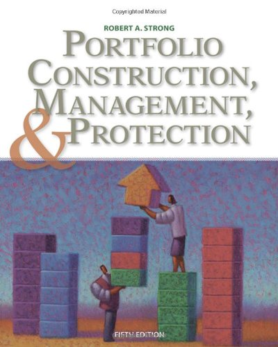 Portfolio Construction, Management, and Protection (with Stock-Trak: Strong, Robert A.