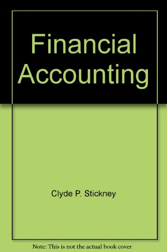 Financial Accounting: Stickney, Clyde P.; Weil, Roman L.