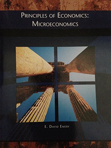 PRINCIPLES OF ECONOMICS: MICROECONOMICS: E. David Emery