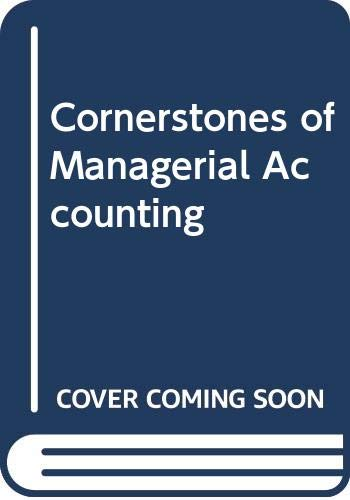 9780324684070: Cornerstones of Managerial Accounting