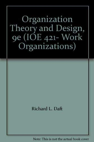 9780324686838: Organization Theory and Design, 9e (IOE 421- Work Organizations)