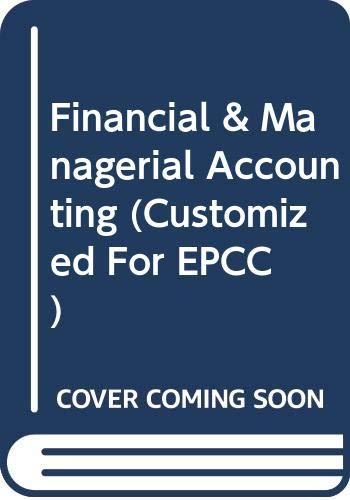 9780324688351: Financial & Managerial Accounting (Customized For EPCC)