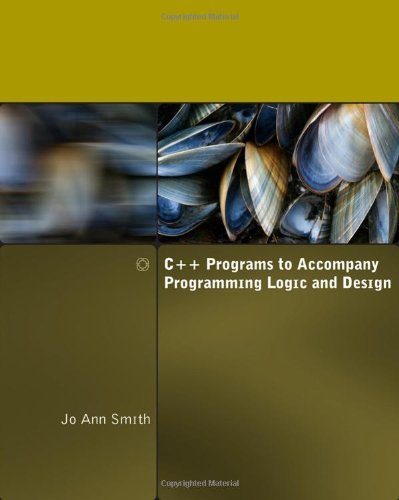 9780324781441: C++ Programs to Accompany Programming Logic and Design