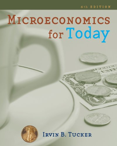 Study Guide for Tucker's Microeconomics for Today, 6th (9780324782066) by Irvin B. Tucker