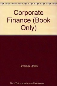 Corporate Finance (Book Only): Graham, John; Smart,