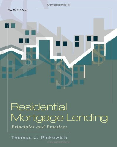 9780324784640: Residential Mortgage Lending: Principles and Practices