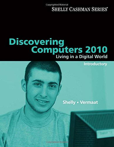 9780324786460: Discovering Computers 2010: Living in a Digital World, Introductory (Shelly Cashman Series)