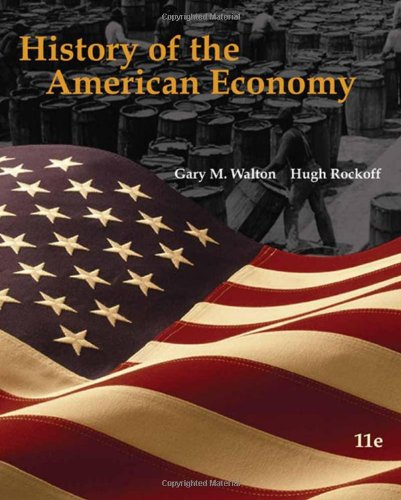 9780324786620: History of the American Economy (with InfoTrac College Edition 2-Semester and Economic Applications Printed Access Card)
