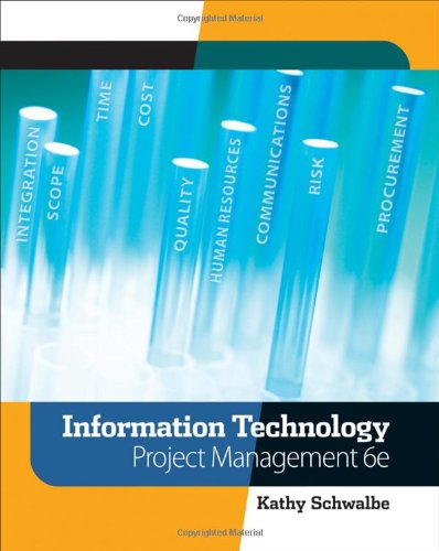 Information Technology Project Management (with Microsoft Project: Kathy Schwalbe