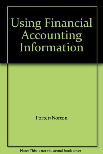 Using Financial Accounting Information: Porter, Gary
