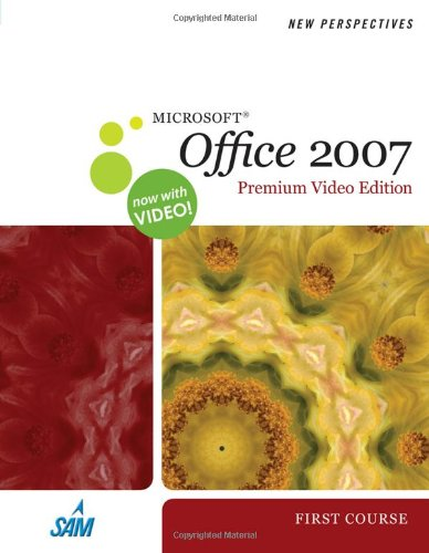 9780324788846: New Perspectives on Microsoft Office 2007, First Course, Premium Video Edition (Available Titles Skills Assessment Manager (SAM) - Office 2007)