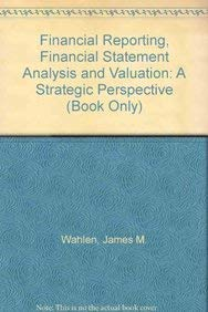 9780324789423: Financial Reporting, Financial Statement Analysis and Valuation: A Strategic Perspective (Book Only)