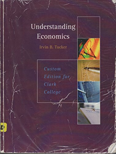 Understanding Economics Custom Edition for Clark College (0324812396) by Irvin B. Tucker