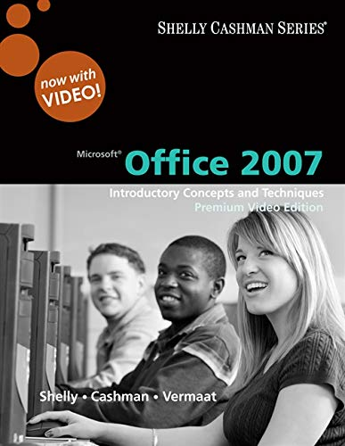 9780324826845: Microsoft Office 2007: Introductory Concepts and Techniques, Premium Video Edition (Available Titles Skills Assessment Manager (SAM) - Office 2007)