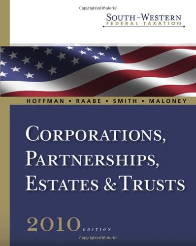 9780324828634: South-Western Federal Taxation 2010: Corporations, Partnerships, Estates and Trusts (with TaxCut Tax Preparation Software CD-ROM and Checkpoint ... for 2010 Tax Titles) (Available Titles Aplia)