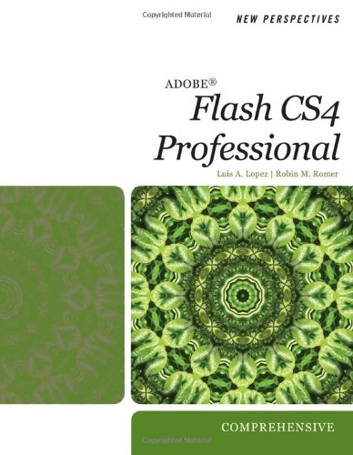New Perspectives on Adobe Flash CS4 Professional: Luis A. Lopez,