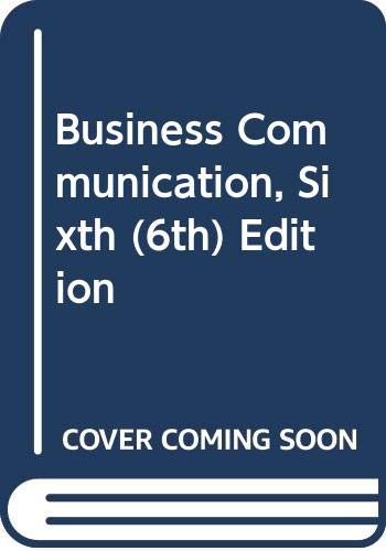9780324831610: Business Communication, Sixth (6th) Edition