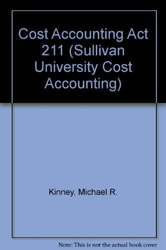 Cost Accounting: Act 211: Kinney, Michael R.