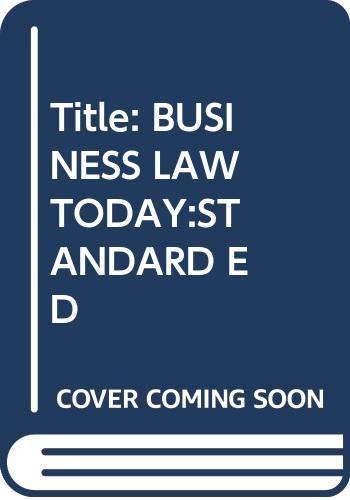 Title: BUSINESS LAW TODAY:STANDARD ED: Roger LeRoy Miller,