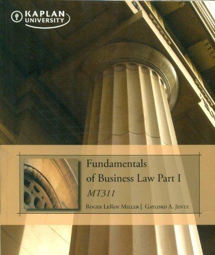 Fundamentals of Business Law Part I MT311: Roger LeRoy Miller;