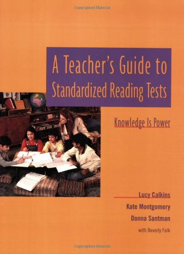 9780325000008: A Teacher's Guide to Standardized Reading Tests: Knowledge Is Power