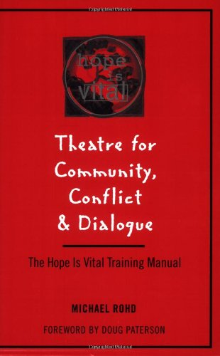9780325000022: Theatre for Community Conflict and Dialogue: The Hope Is Vital Training Manual