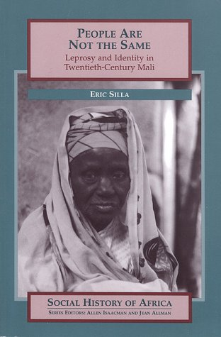 9780325000046: People Are Not the Same: Leprosy and Identity in Twentieth-Century Mali (Social History of Africa Series)
