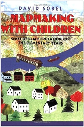 9780325000428: Mapmaking with Children: Sense of Place Education for the Elementary Years