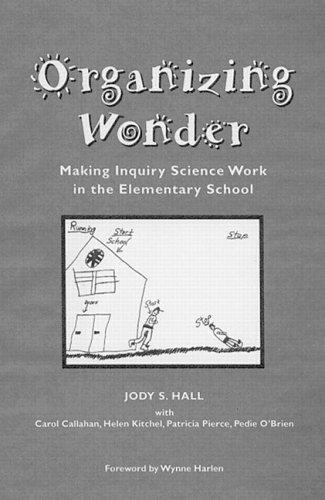 9780325000459: Organizing Wonder: Making Inquiry Science Work in the Elementary School
