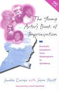9780325000480: The Young Actor's Book of Improvisation: Dramatic Situations from Shakespeare to Spielberg : Ages 7-11