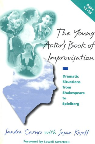 9780325000497: The Young Actor's Book of Improvisation: Dramatic Situations from Shakespeare to Spielberg : Ages 12-16