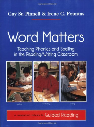 9780325000510: Word Matters: Teaching Phonics and Spelling in the Reading/Writing Classroom