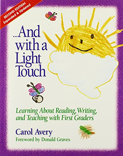 9780325000664: ...And with a Light Touch: Learning about Reading, Writing, and Teaching with First Graders, 2nd Edition, Revised & Enlarged