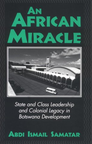 9780325000688: An African Miracle: State and Class Leadership and Colonial Legacy in Botswana Development
