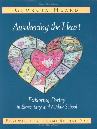9780325000930: Awakening the Heart: Exploring Poetry in Elementary and Middle School