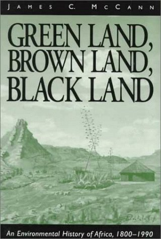 9780325000961: Green Land, Brown Land, Black Land: An Environmental History of Africa, 1800-1990