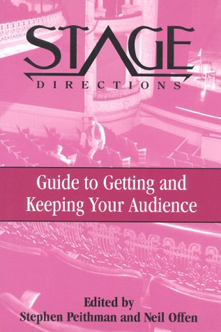 9780325001135: Stage Directions Guide to Getting and Keeping Your Audience (Stage Directions Guides)