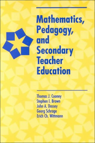 Mathematics, Pedagogy, and Secondary Teacher Education: Thomas J. Cooney,