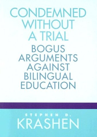 9780325001296: Condemned Without a Trial: Bogus Arguments Against Bilingual Education
