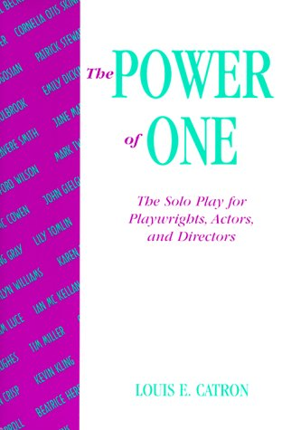 Power of One: The: The Solo Play for Playwrights, Actors, and Directors