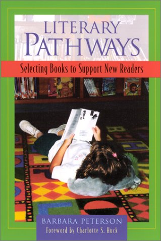 9780325001647: Literary Pathways: Selecting Books to Support New Readers