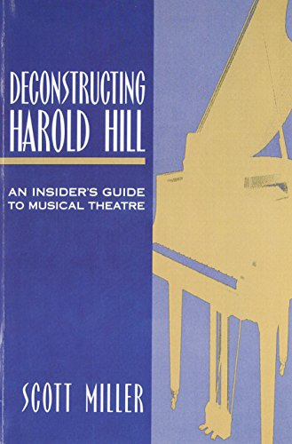 9780325001661: Deconstructing Harold Hill: An Insider's Guide to Musical Theatre