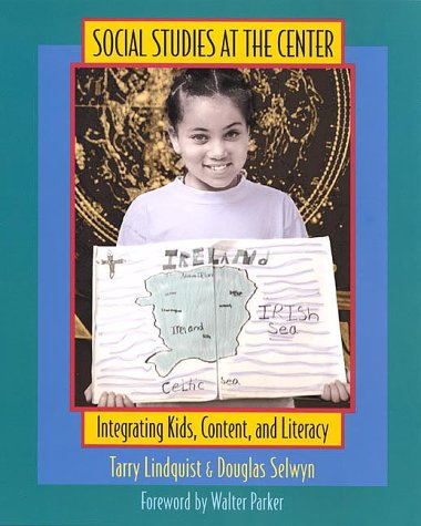 Social Studies at the Center: Integrating Kids, Content, and Literacy