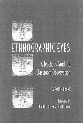 9780325002019: Ethnographic Eyes: A Teacher's Guide to Classroom Observation