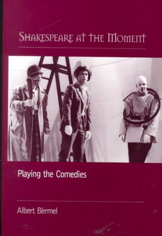 Shakespeare at the Moment (0325002061) by Albert Bermel