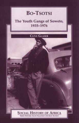 9780325002187: Bo-Tsotsi: The Youth Gangs of Soweto, 1935-1976